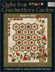 quilts from grandmothers garden 275 Grandmas Favorite: English Paper Piecing Techniques and Flower Garden Quilt Patterns